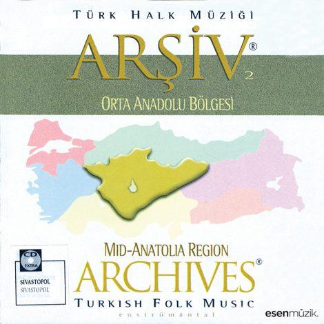Türk Halk Müziği Arşiv 2: Orta Anadolu