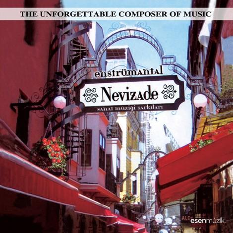 Nevizade: Sanat Müziği Şarkıları