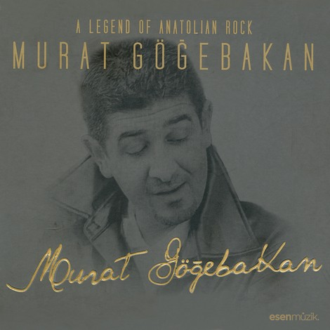A Legend of Anatolian Rock: Murat Göğebakan