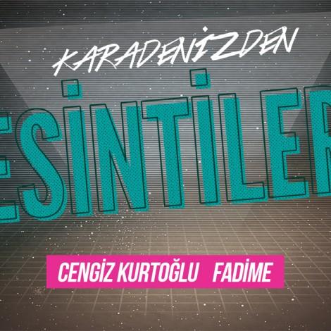 Esintiler: Fadime (Cengiz Kurtoğlu)