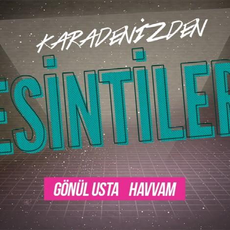 Esintiler: Havvam (Gönül Usta feat. İsmail Türüt)