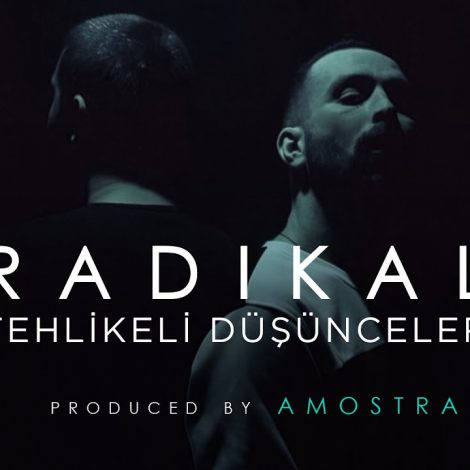 Tehlikeli Düşünceler (Radikal) (Produced by Amostra)